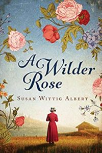 Book Review - A Wilder Rose by Susan Wittig Albert