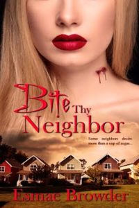 Interview with Esmae Browder, Author of Bite Thy Neighbor