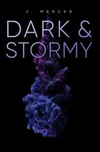How Do You Write Believeable Characters? Guest Post by J. Mercer, Author of Dark and Stormy