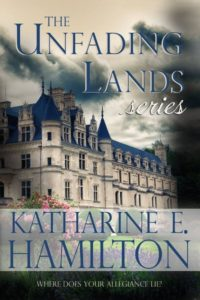 The Unfading Lands Series by Katharine E. Hamilton