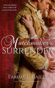 The Matchmaker's Surrender by Tammy L. Bailey